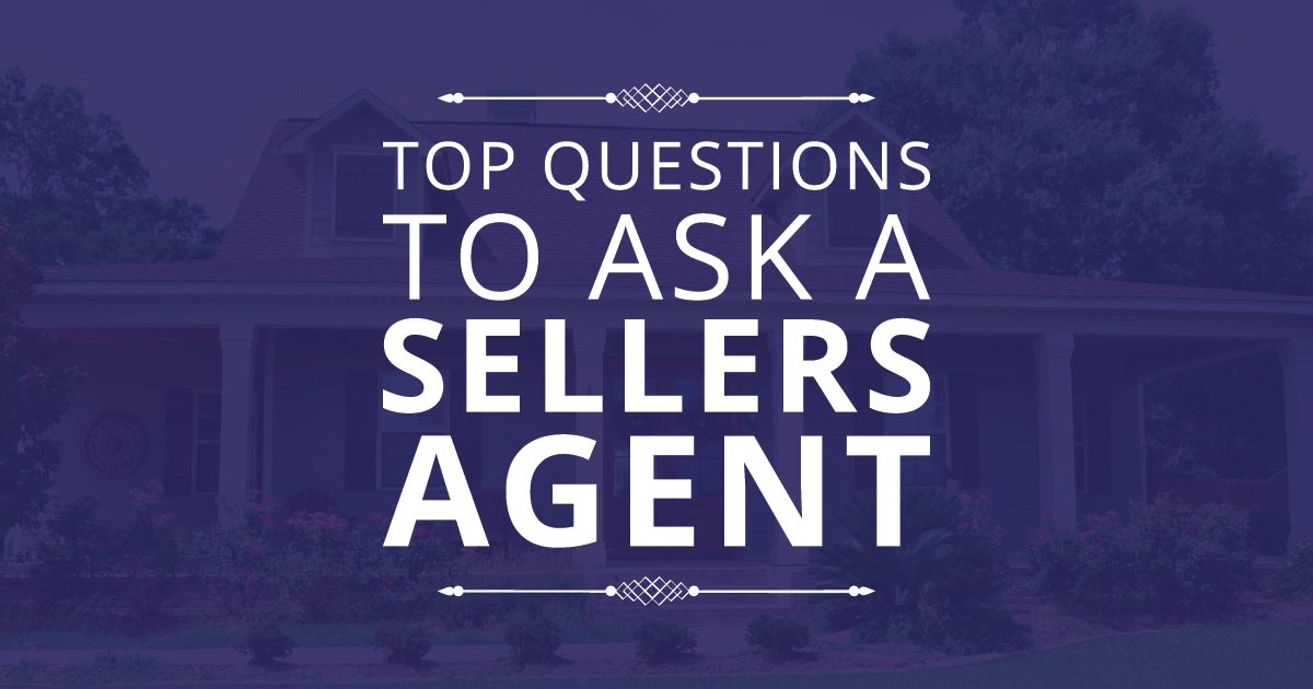 Questions For Sellers Agent