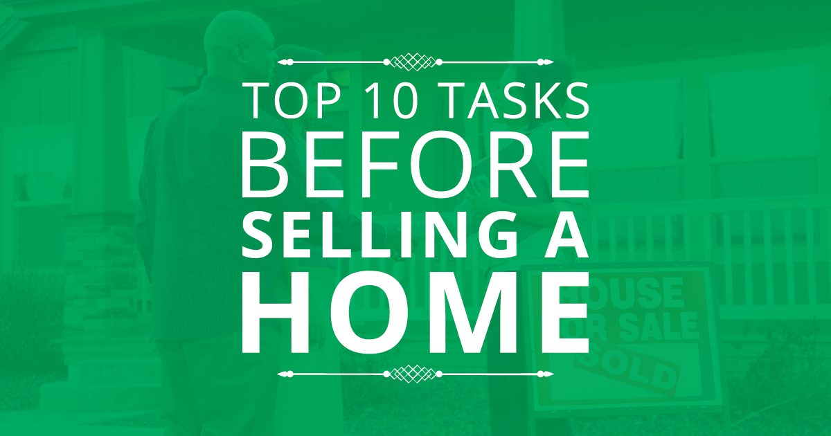 Top 10 Tasks Before Selling A Home
